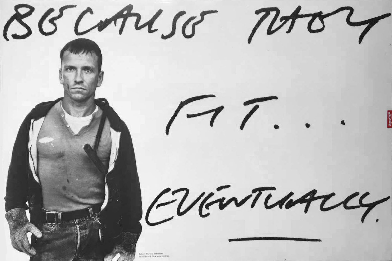 A rugged-looking man stares out next to the hand-written text 'BECAUSE THEY'LL FIT... EVENTUALLY'